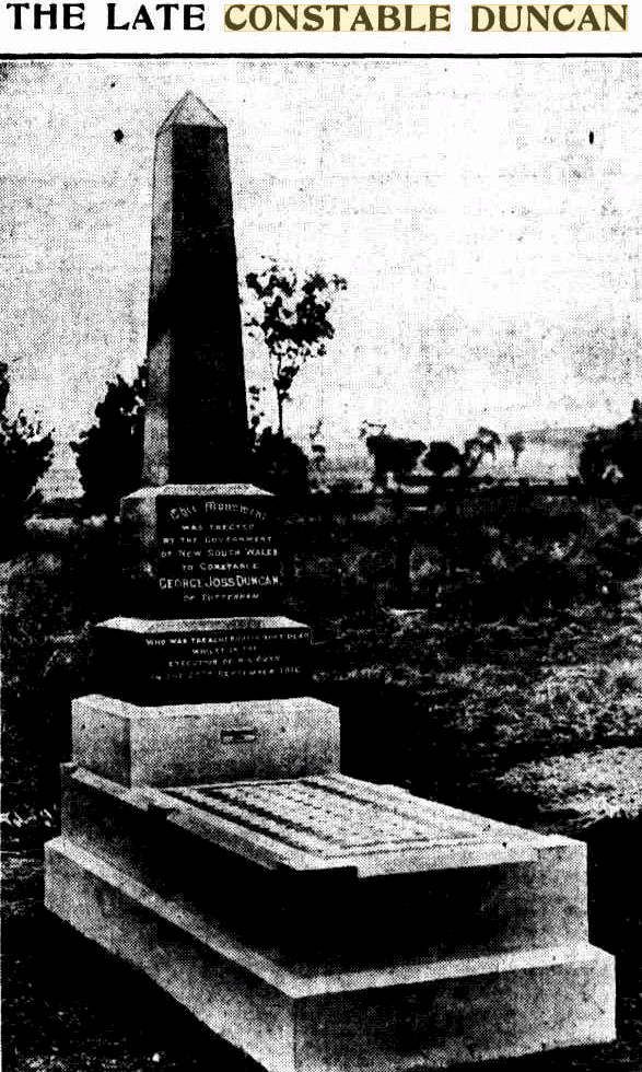 """ This monument has been erected at Parkes by the Government of New South Wales to the memory of Constable Duncan, who was murdered at Tottenham while in the execution of his duty on September 26, 1916 """