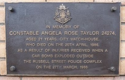 Front Inscription In memory of Constable Angela Rose Taylor 24274, aged 21 years, City Watch-house, who died on 20th April 1986, as a result of injuries received when a car bomb exploded outside the Russell Street Police Complex on the 27th March, 1986.