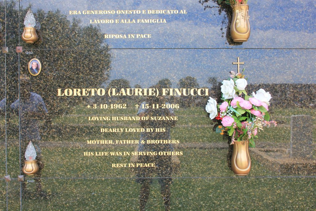 Era generoso onesto e dedicatio alLavoro e alla famigliariposa in paceLoreto ( Laurie ) FINUCCI 3-10-1962 - 15-11-2006 Loving husband of Suzanne Dearly loved by his mother, father & brothers His life was in serving others Rest in Peace.