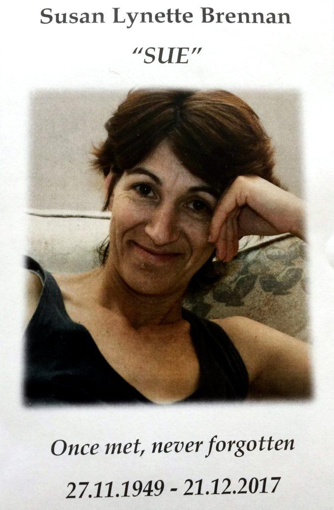 "Susan Lynette Brennan ""Sue"" Once met, never forgotten 27.11.1949 - 21.12.2017"