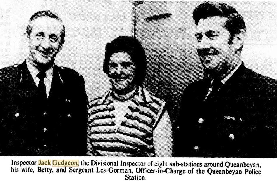 Inspector Jack GUDGEON, the Divisional Inspector of eight sub-stations around Queanbeyan, his wife, Betty, and Sergeant Les Gorman, Officer-in-Charge of the Queanbeyan Police Station.