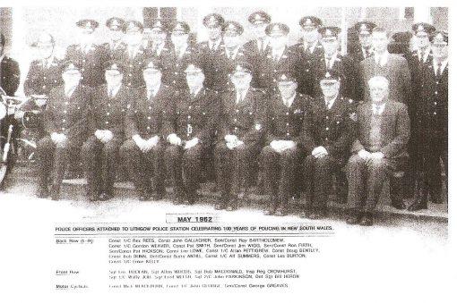 MAY 1962<br /> Police Officers attached to Lithgow Police Station celebrating 100 years of Policing in New South Wales.<br /> Back row ( L-R): Cst 1/c Rex REES, Cst John GALLAGHER, SenCon Ray BARTHOLOMEW, Cst 1/c Gordon WEAVER, Cst Pat SMITH, SenCon Jim WIGG, SenCon Ron FIRTH, SenCon Pat HICKSON, Cst Leo LOWE, Cst 1/c Allan PATTIGREW, Cst Doug BENTLEY, Cst Bob DUNN, Det Cst Barry ANTILL # 8798, Cst 1/c Alf SUMMERS, Cst Les BURTON, Cst 1/c Ernie KELLY<br /> Front Row (L-R): Sgt Eric DOOLAN, Sgt Allan WOODS, Sgt Bob MacDONALD, Insp Reg CROWHURST, Sgt 1/c Wally JOB, Sgt Fred WELSH, Sgt 2/c John PARKINSON, Det Sgt Bill HERON<br /> Motor Cyclists: Cst Mick BLACKBURN, Cst 1/c John GEORGE, SenCon George GREAVES<br />