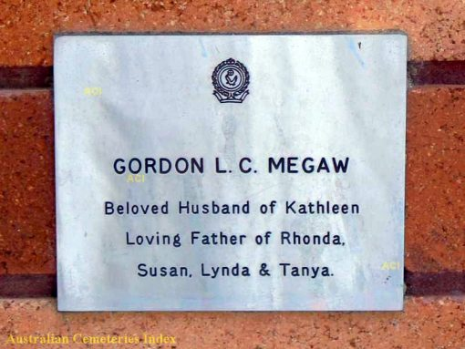 Gordon Leslie Charles MEGAW.  Gordon L. C. MEGAW Beloved Husband of Kathleen Loving Father of Rhonda, Susan, Lynda & Tanya